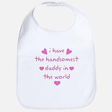 Handomest Daddy in the world Bib