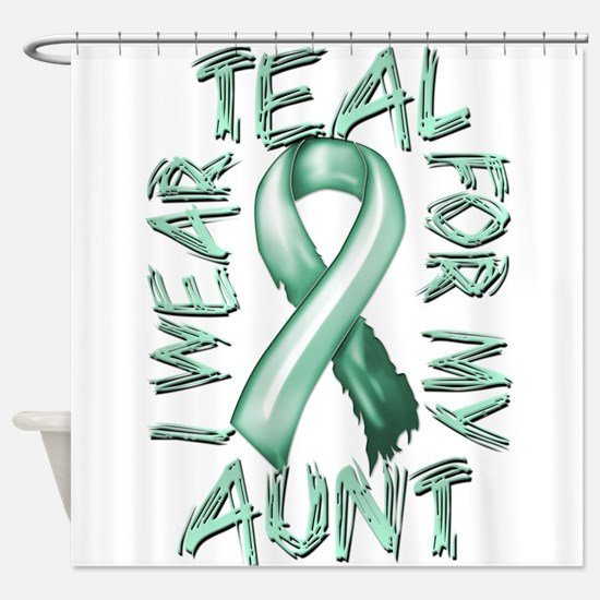 I Wear Teal for my Aunt Shower Curtain