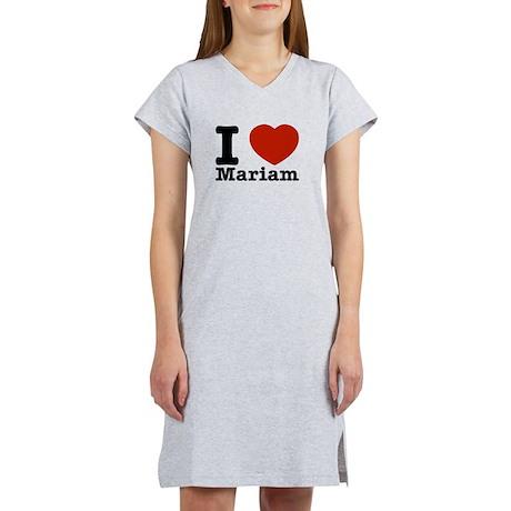 I Love Mariam Women's Nightshirt