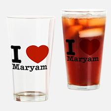 I Love Maryam Drinking Glass