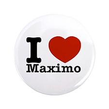 """I Love Maximo 3.5"""" Button"""