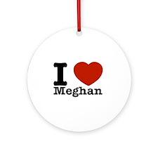 I Love Meghan Ornament (Round)