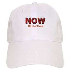 NOW is the Time Baseball Cap
