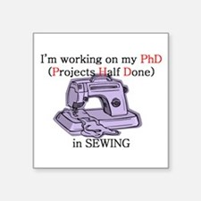 "PhDinSewing.png Square Sticker 3"" x 3"""