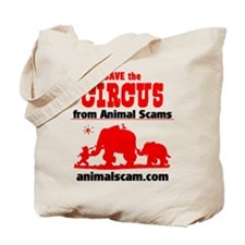 Save the Circus from Animal Scams Tote Bag