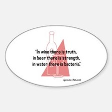 In wine there is truth..... Oval Decal