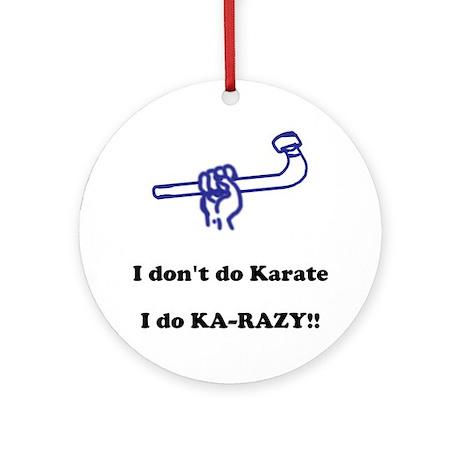 I don't do Karate... Ornament (Round)
