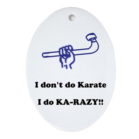 I don't do Karate... Ornament (Oval)