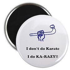 I don't do Karate... Magnet