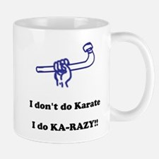 I don't do Karate... Mug