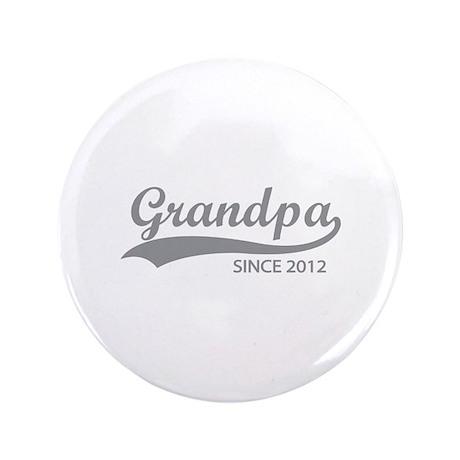 "Grandpa since 2012 3.5"" Button (100 pack)"