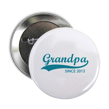 "Grandpa since 2013 2.25"" Button"
