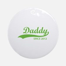 Daddy since 2012 Ornament (Round)