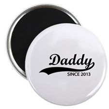 """Daddy since 2013 2.25"""" Magnet (10 pack)"""
