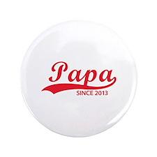 "Papa since 2013 3.5"" Button"
