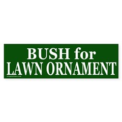 Bush for Lawn Ornament Bumper Bumper Sticker
