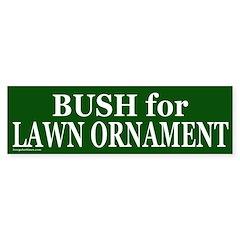 Bush for Lawn Ornament Bumper Bumper Sticker