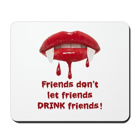 Vampire Friends don't let friends DRINK friends! M