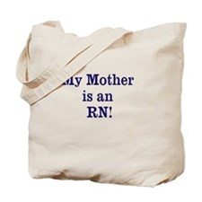 My Mother/RN Tote Bag