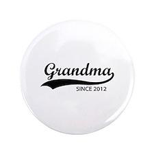 """Grandma since 2012 3.5"""" Button"""