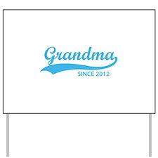 Grandma since 2012 Yard Sign