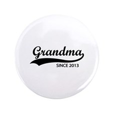 """Grandma since 2013 3.5"""" Button"""