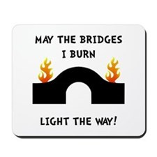 Bridges Burn Mousepad