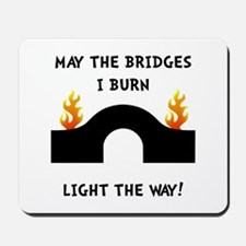 Bridges Burn Mousepad