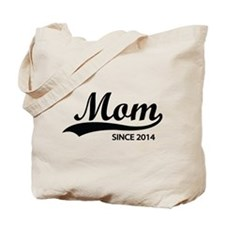 Mom since 2014 Tote Bag