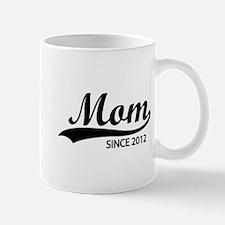 Mom since 2012 Mug