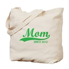 Mom since 2012 Tote Bag
