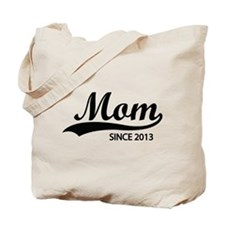 Mom since 2013 Tote Bag