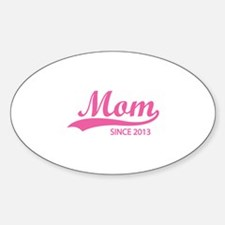 Mom since 2013 Decal