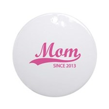 Mom since 2013 Ornament (Round)