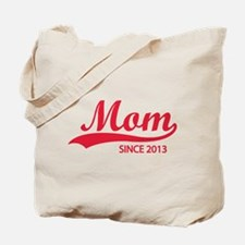 Mom since 2013 Tote Bag
