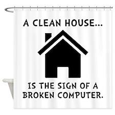 Clean House Broken Computer Shower Curtain