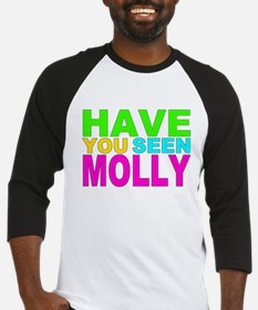 Have you Seen Molly Shirt Baseball Jersey