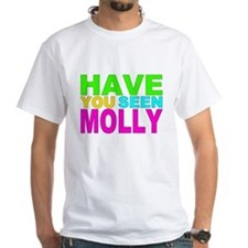 Have you Seen Molly Shirt Shirt