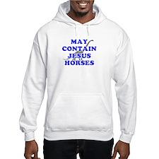 May Contain Jesus Horses Hoodie