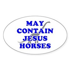 May Contain Jesus Horses Decal