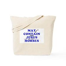 May Contain Jesus Horses Tote Bag