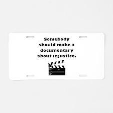 Documentary Injustice Aluminum License Plate