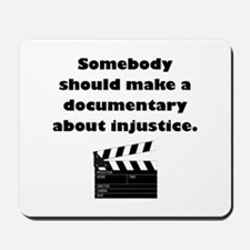 Documentary Injustice Mousepad
