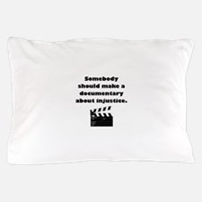 Documentary Injustice Pillow Case