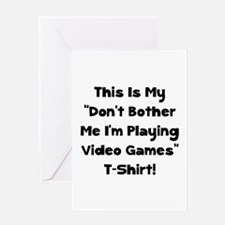 Don't Bother Me Video Games Greeting Card