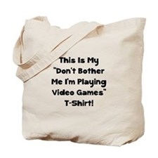 Don't Bother Me Video Games Tote Bag