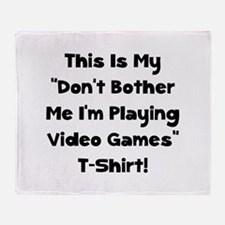 Don't Bother Me Video Games Throw Blanket