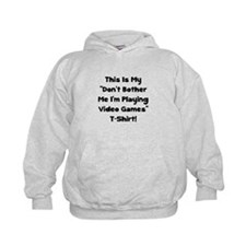 Don't Bother Me Video Games Hoody