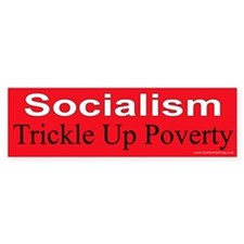 Socialism Trickle Up Poverty Bumper Sticker