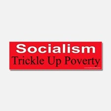 Socialism Trickle Up Poverty Car Magnet 10 x 3